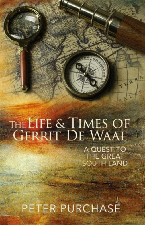 THE LIFE & TIMES OF GERRIT DE WAAL - by Peter Purchase - Book 2 in the Truth and Reconciliation Trilogy
